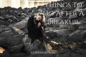 Read more about the article 7 Things To Do After A Breakup To Help You Heal