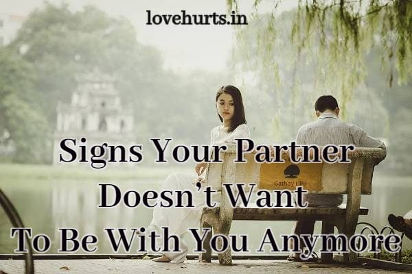 Signs Your Partner Doesn't Want To Be With You Anymore