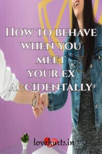 Read more about the article 11 Ways To React And Behave When You Meet Your Ex