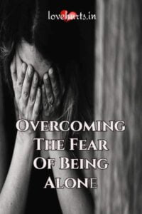 Read more about the article How to Stop Feeling Consumed by Your Fear of Being Alone