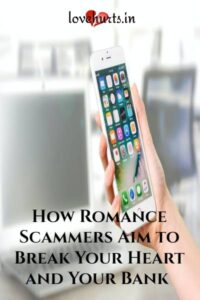 Read more about the article How Romance Scammers Aim to Break Your Heart and Your Bank
