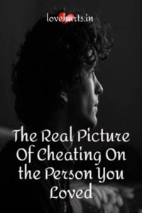 Read more about the article The Real Picture Of Cheating On The Person You Loved