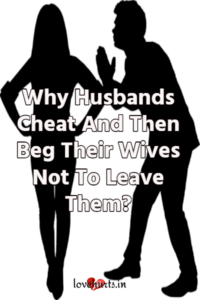 Read more about the article Why Husbands Cheat And Then Beg Their Wives
