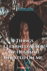Read more about the article 5 Things I Learned After My Husband Cheated On Me