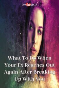 Read more about the article What To Do When Your Ex Reaches Out Again After Breaking Up