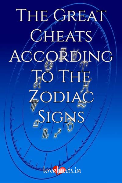 Read more about the article The Great Cheats According To The Zodiac Signs