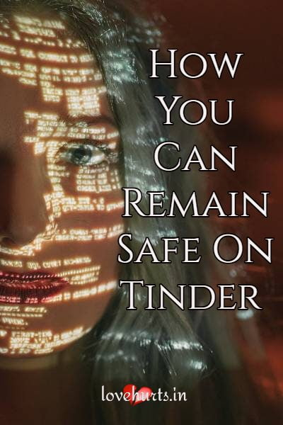 How You Can Remain Safe On Tinder