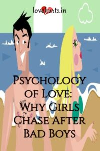 Read more about the article Psychology of Love: Why Girls Chase After Bad Boys