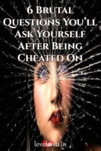Read more about the article 6 Brutal Questions You'll Ask Yourself After Being Cheated On