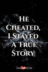 Read more about the article He Cheated, I Stayed – ( A True Story )