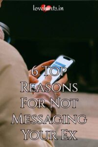 Read more about the article 6 Top Reasons For Not Messaging Your Ex