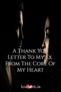 Read more about the article A Thank You Letter To My Ex – From The Core Of My Heart