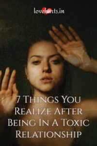 Read more about the article 7 Things You Realize After Being In A Toxic Relationship