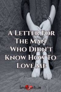 Read more about the article A Letter For The Man Who Didn't Know How To Love Me