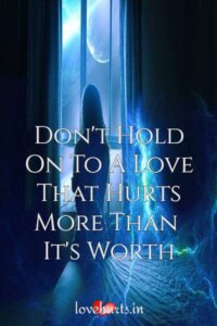 Read more about the article Don't Hold On To A Love That Hurts More Than It's Worth