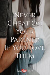 Read more about the article Never Cheat On Your Partner (If You Love Them)