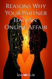 Read more about the article Reasons Why Your Partner Had An Online Affair