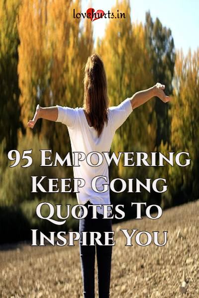 Read more about the article 95 Empowering Keep Going Quotes To Inspire You