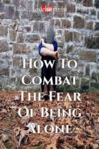 Read more about the article How To Combat The Fear Of Being Alone