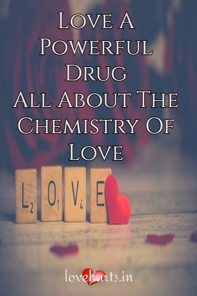 Read more about the article Love A Powerful Drug – All About The Chemistry Of Love