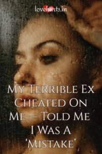 Read more about the article My Terrible Ex Cheated On Me — Told Me I Was A 'Mistake'