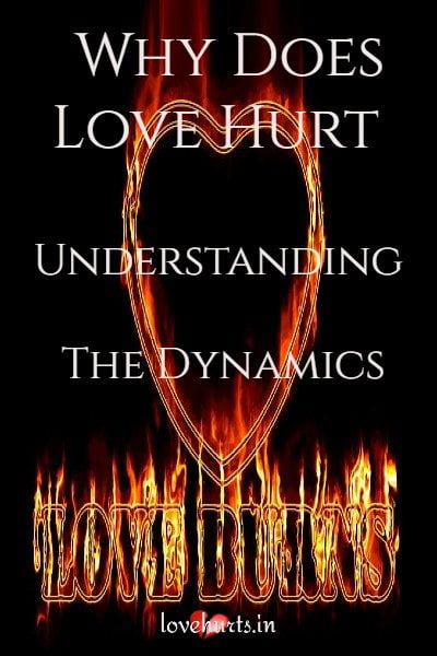 Read more about the article Why Does Love Hurt – Understanding The Dynamics