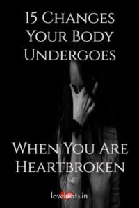 Read more about the article 15 Changes Your Body Undergoes, When You Are Heartbroken