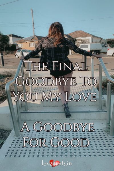 Read more about the article The Final Goodbye To You My Love – A Goodbye For Good