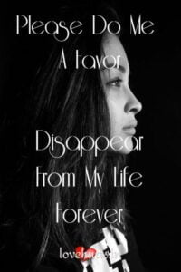 Read more about the article Please Do Me A Favor – Disappear From My Life Forever