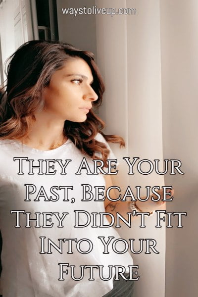 Read more about the article They Are Your Past, Because They Didn't Fit Into Your Future