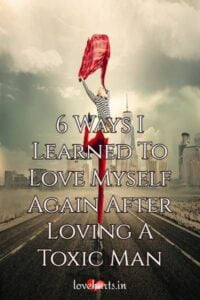 Read more about the article 6 Ways I Learned To Love Myself Again After Loving A Toxic Man