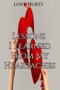 Read more about the article Lessons I Learned From My Heartaches