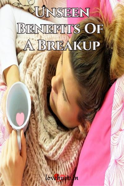 Read more about the article The Unseen Benefits Of A Breakup – Some Facts You Should Know