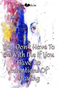 Read more about the article You Don't Have To Be With Me If You Have No Intentions Of Staying