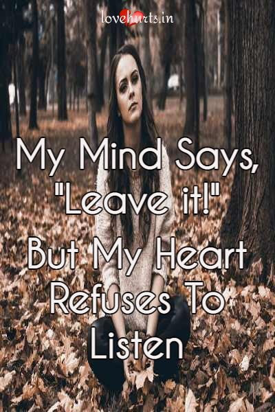 """Read more about the article My Mind Says, """"Leave it!"""" But My Heart Refuses To Listen"""