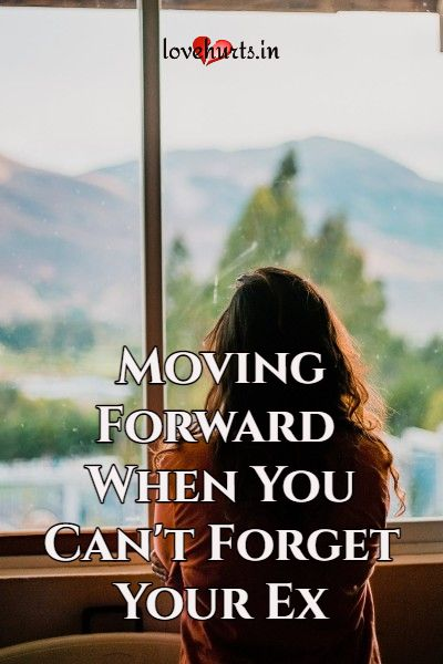 Read more about the article Moving Forward – When You Can't Forget Your Ex