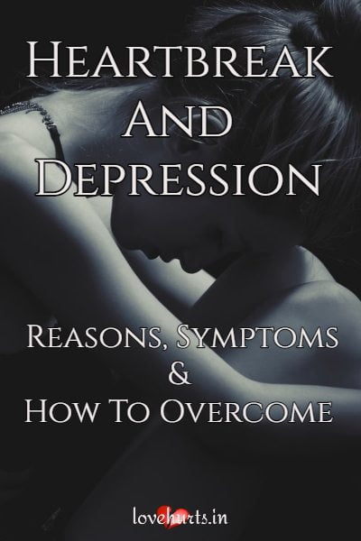 Read more about the article Heartbreak And Depression – Symptoms And Overcoming It
